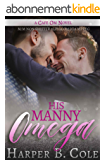 His Manny Omega: M/M Non-Shifter Alpha/Omega MPREG (Cafe Om Book 3) (English Edition)