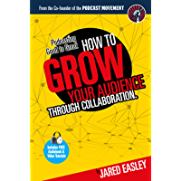 Podcasting Good to Great: How to Grow Your Audience Through Collaboration (English Edition)