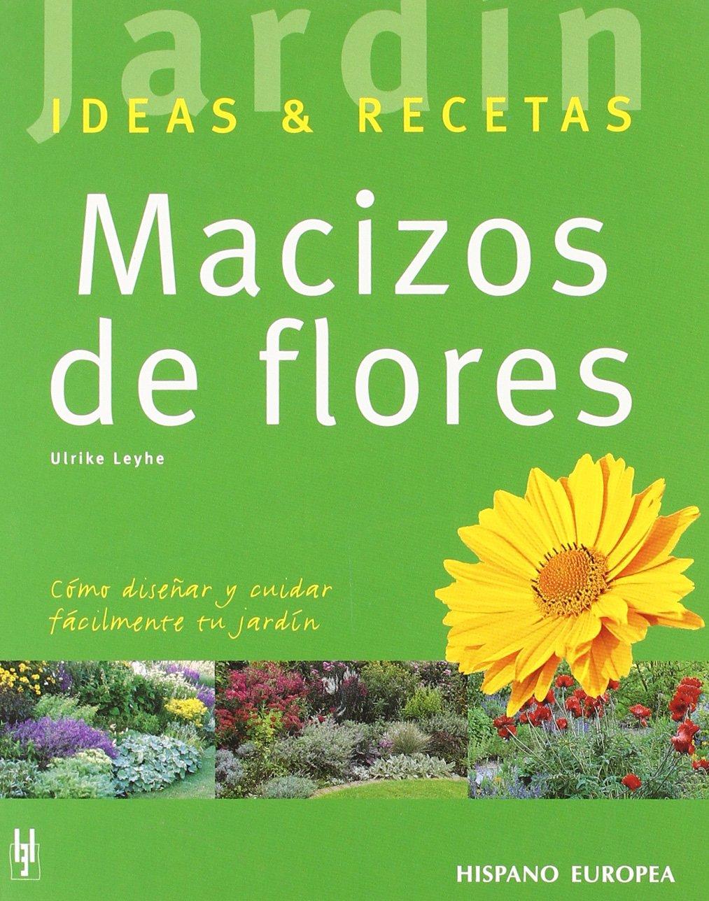 Macizos de flores (Jardín: ideas & recetas): Amazon.es: Leyhe, Ulrike: Libros