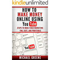 YOUTUBE: HOW TO MAKE MONEY ONLINE USING YOUTUBE MARKETING - Steps To Make Video Marketing Fun, Easy, and Profitable (Video Marketing) (YouTube Books Book 1)