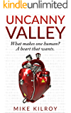 Uncanny Valley (Vol. 1) The Heart That Wants