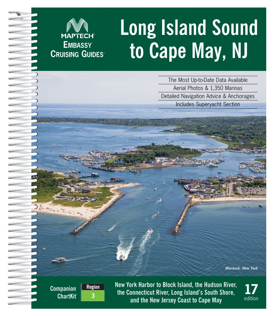 Long Island Sound to Cape May, NJ Maptech Embassy Cruising Guide 17th Edition