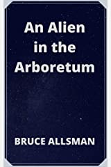 An Alien in the Arboretum Kindle Edition