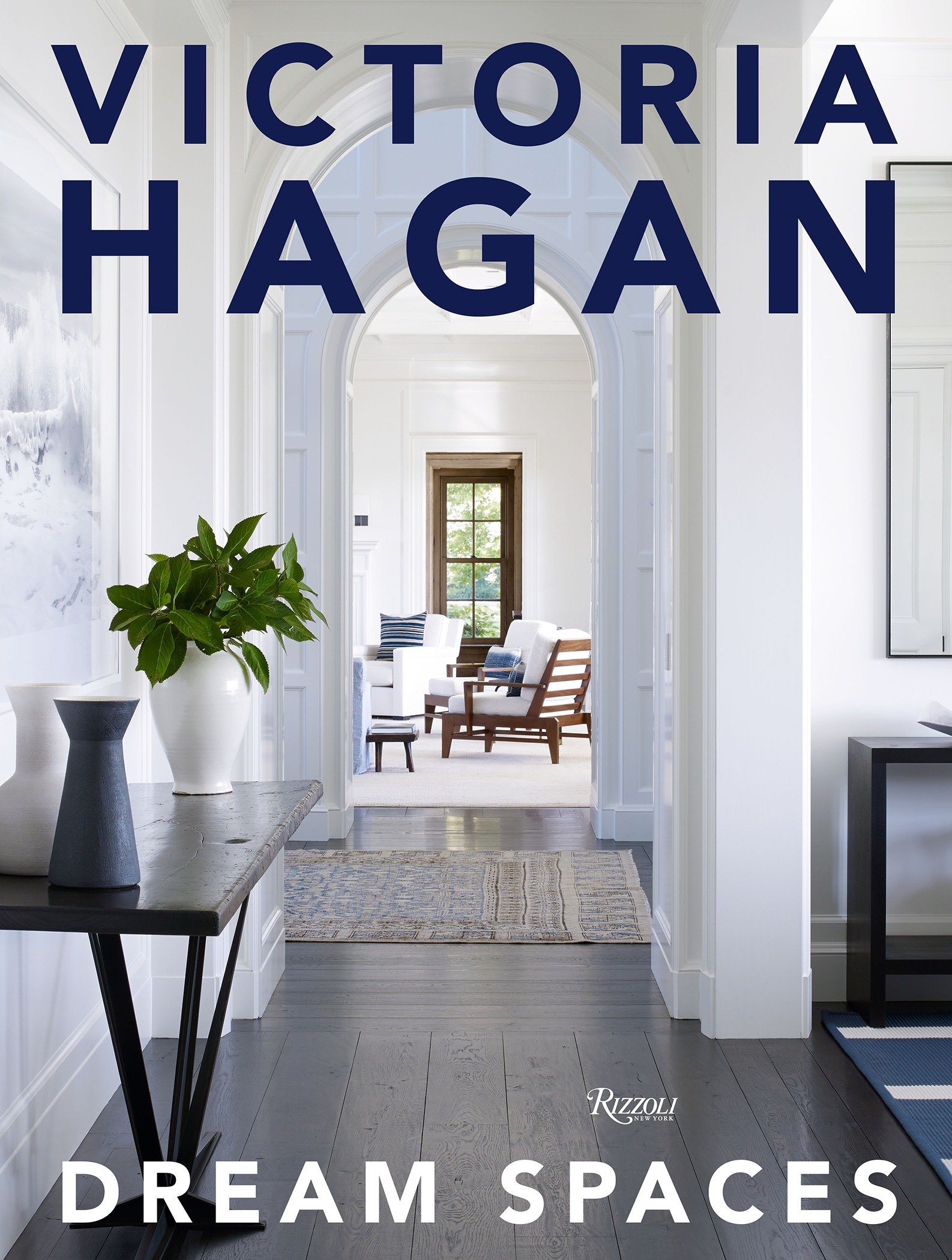 Victoria Hagan: Dream Spaces by Rizzoli