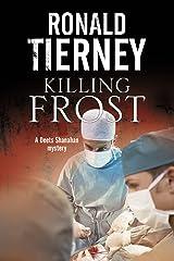 Killing Frost: Deets Shanahan's final case (Deets Shanahan Mystery)