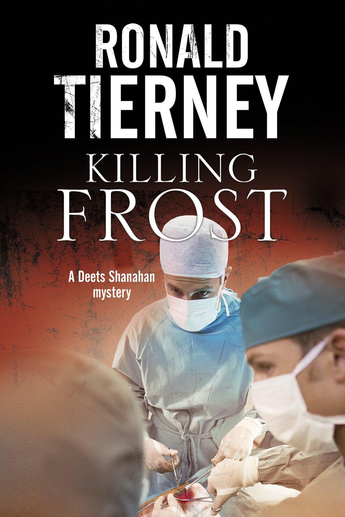 Killing Frost: Deets Shanahan's final case (Deets Shanahan Mystery) ebook