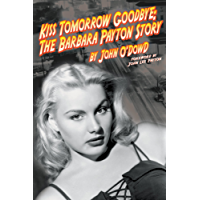 Kiss Tomorrow Goodbye, The Barbara Payton Story - Second Edition