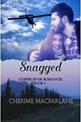 Snagged (Copper River Romances Book 1) Kindle Edition