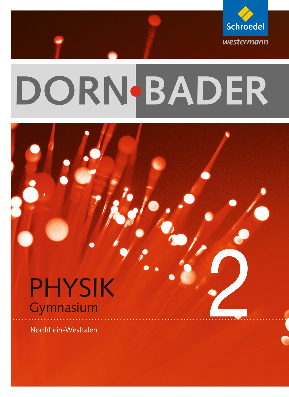 Dorn / Bader Physik SI - Ausgabe 2009 für Nordrhein-Westfalen: Schülerband 2