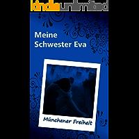 Meine Schwester Eva (3): Münchener Freiheit (German Edition)