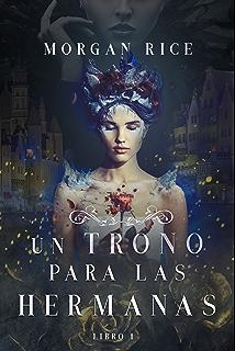 Un Trono para Las Hermanas (Libro Uno) (Spanish Edition)