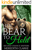 Her Bear to Hold (Second Chance Shifters)
