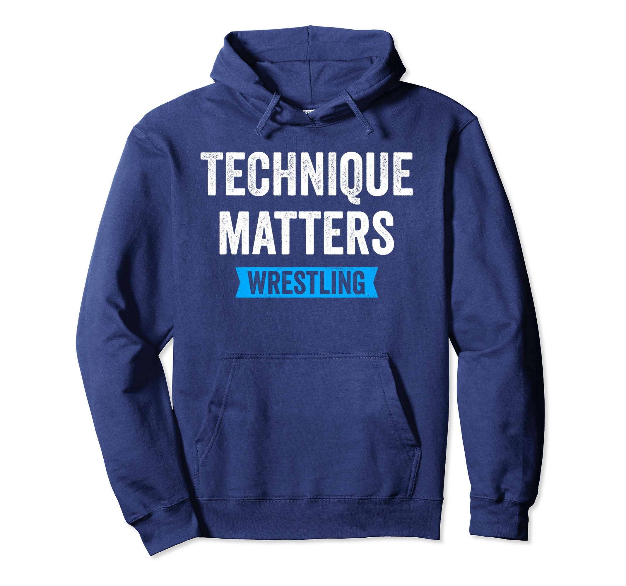 Unisex Technique Matters in Wrestling Hoodie for Wrestlers, Gift Large Navy