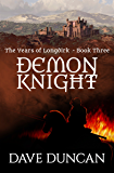 Demon Knight (The Years of Longdirk Book 3)