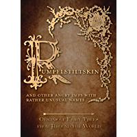 Rumpelstiltskin - And Other Angry Imps with Rather Unusual Names (Origins of Fairy Tales from Around the World): Origins of Fairy Tales from Around the ... Tales from Around the World Series Book 7)