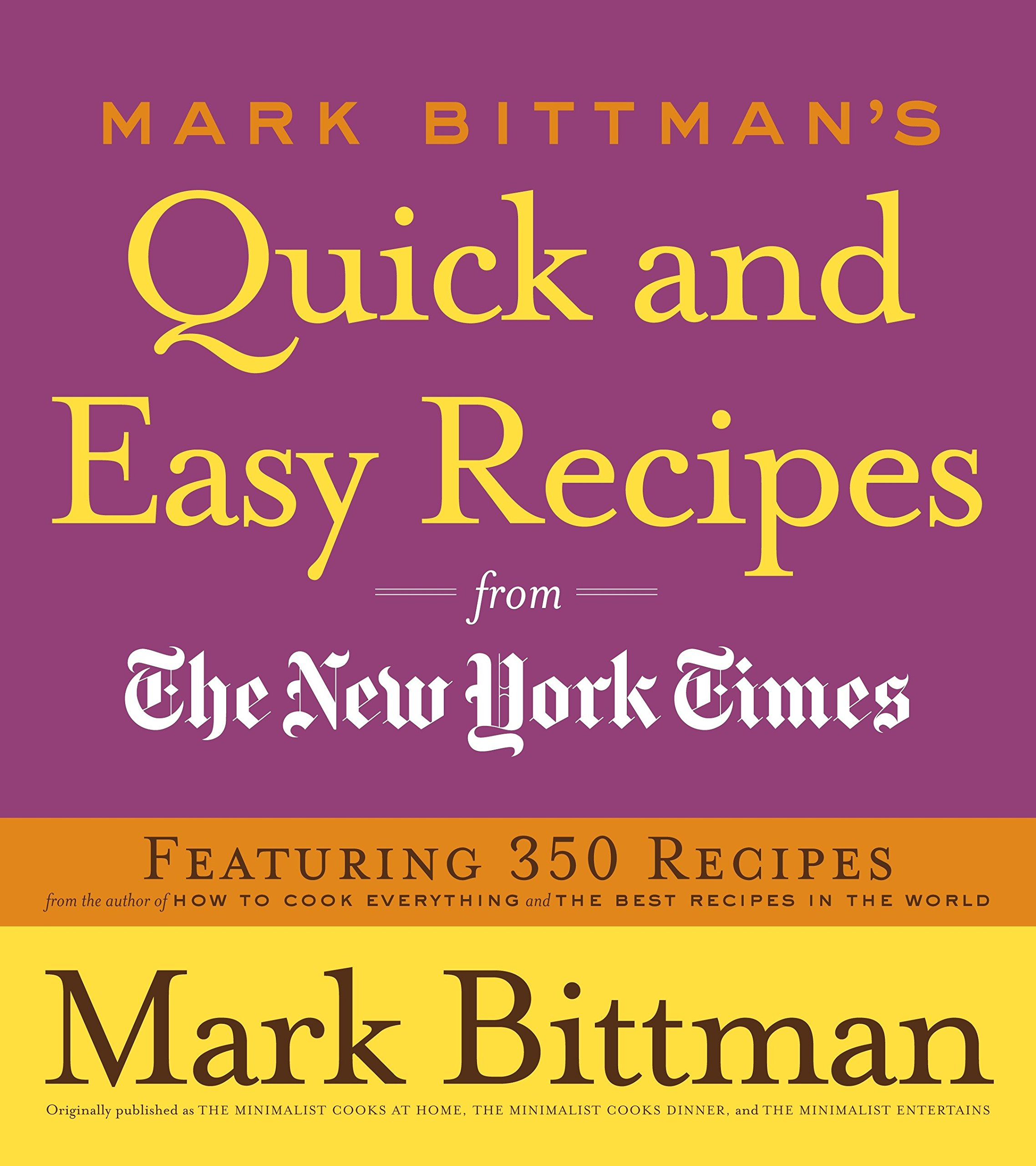 Download Mark Bittman's Quick and Easy Recipes from the New York Times: Featuring 350 recipes from the author of HOW TO COOK EVERYTHING and THE BEST RECIPES IN THE WORLD pdf