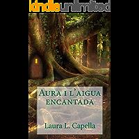 Aura i l'aigua encantada (Catalan Edition)