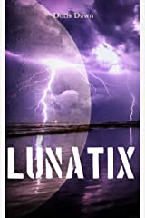 LUNATIX (Naked Beyond Time & Space Book 5) Kindle Edition