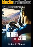 """Return to Zero"" (Shatterproof Bond Book 3)"