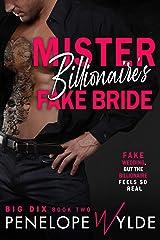 Mister Billionaire's Fake Bride: A Small-town Billionaire Fake Engagement Romance (Big Dix Book 2) Kindle Edition