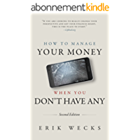How to Manage Your Money When You Don't Have Any (Second Edition) (English Edition)