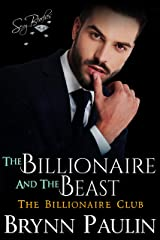 The Billionaire and the Beast (Billionaire Club Book 4) Kindle Edition