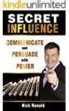 Secret Influence: Communicate and Persuade with Power
