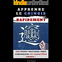 Apprendre 100 Caractères Chinois : 100 Fiches Détaillés et Expliqués ! (French Edition)