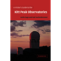 A Visitor's Guide to the Kitt Peak Observatories (English Edition)
