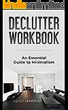 Declutter Workbook: An Essential Guide to Minimalism (Declutter Workbook Series 4)