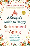A Couple's Guide to Happy Retirement and Aging: 15 Keys to a Lasting Relationship