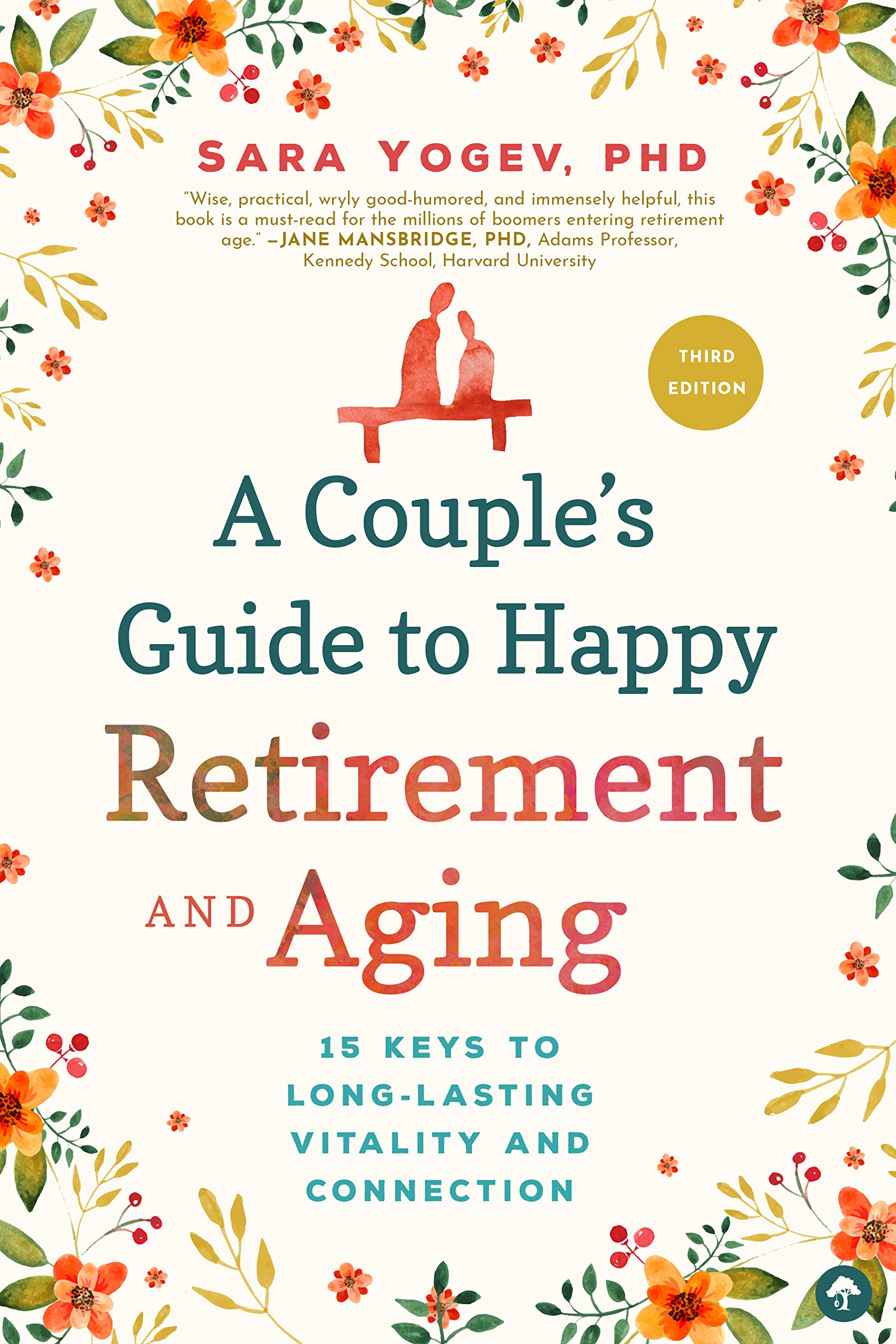 Download A Couple's Guide to Happy Retirement and Aging: 15 Keys to a Lasting Relationship pdf epub