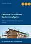 Der neue SmartHome Bauherrenratgeber: Zweite überarbeitete und ergänzte Auflage