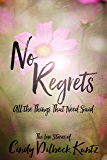 NO REGRETS: The life, love, and laughter