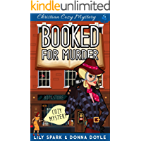 Booked For Murder: Christian Cozy Mystery