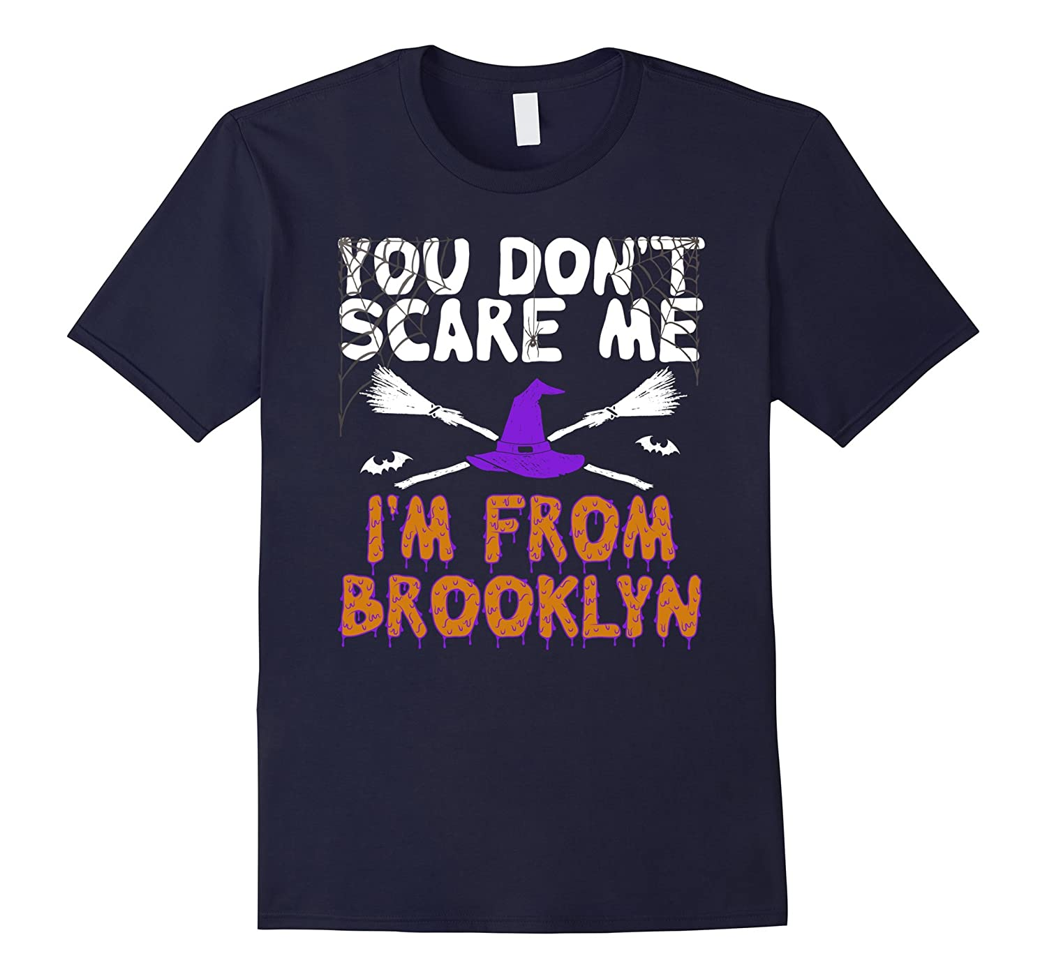 You Don't Scare Me I'm From New York Brooklyn T-Shirt-BN