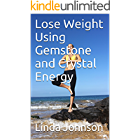 Lose Weight Using Gemstone and Crystal Energy