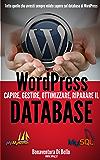 WordPress Database: Creare, gestire, ottimizzare e riparare il database MySQL di WordPress (Le Guide di WPAZ.IT Vol. 2)