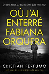 Où j'ai enterré Fabiana Orquera (French Edition) Kindle Edition