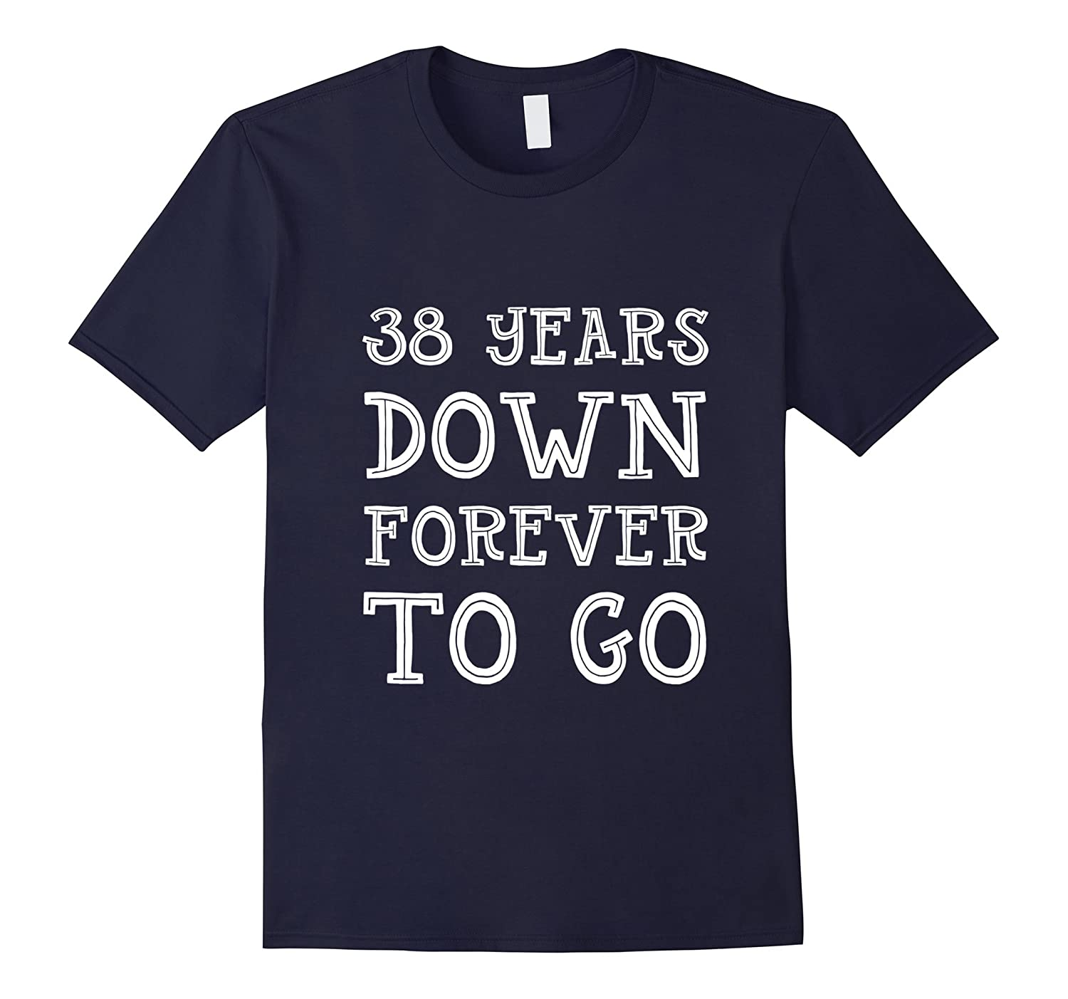 38th Wedding Anniversary Gift 38 Years Down Forever To Go-CL