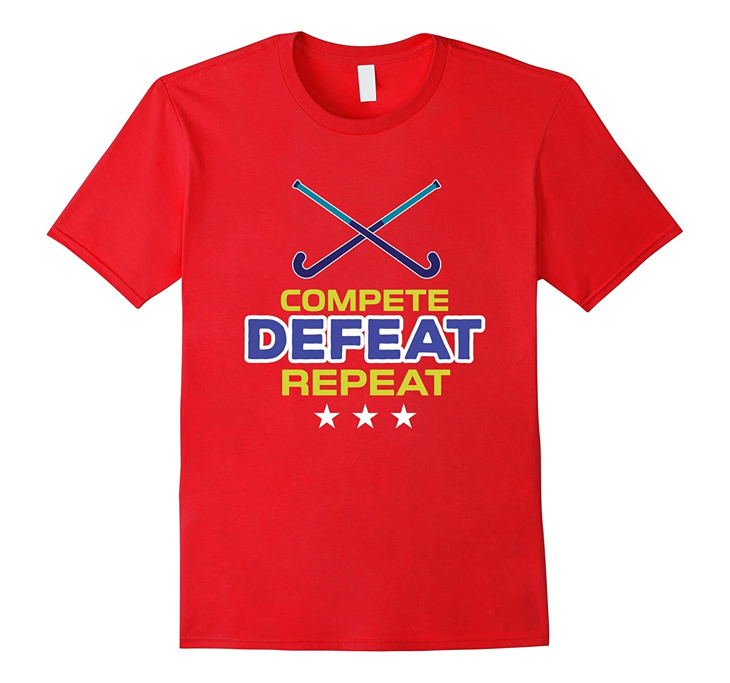 Field Hockey Clothing T-Shirt Gifts - Compete Defeat Repeat-FL