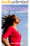 The Female Rising: Part 2 - Metamorphosis