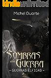 Sombras da guerra - Guerras élficas: Universo Sangue dos deuses