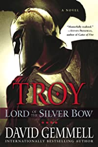 Troy: Lord of the Silver Bow (Troy Trilogy, Book 1)