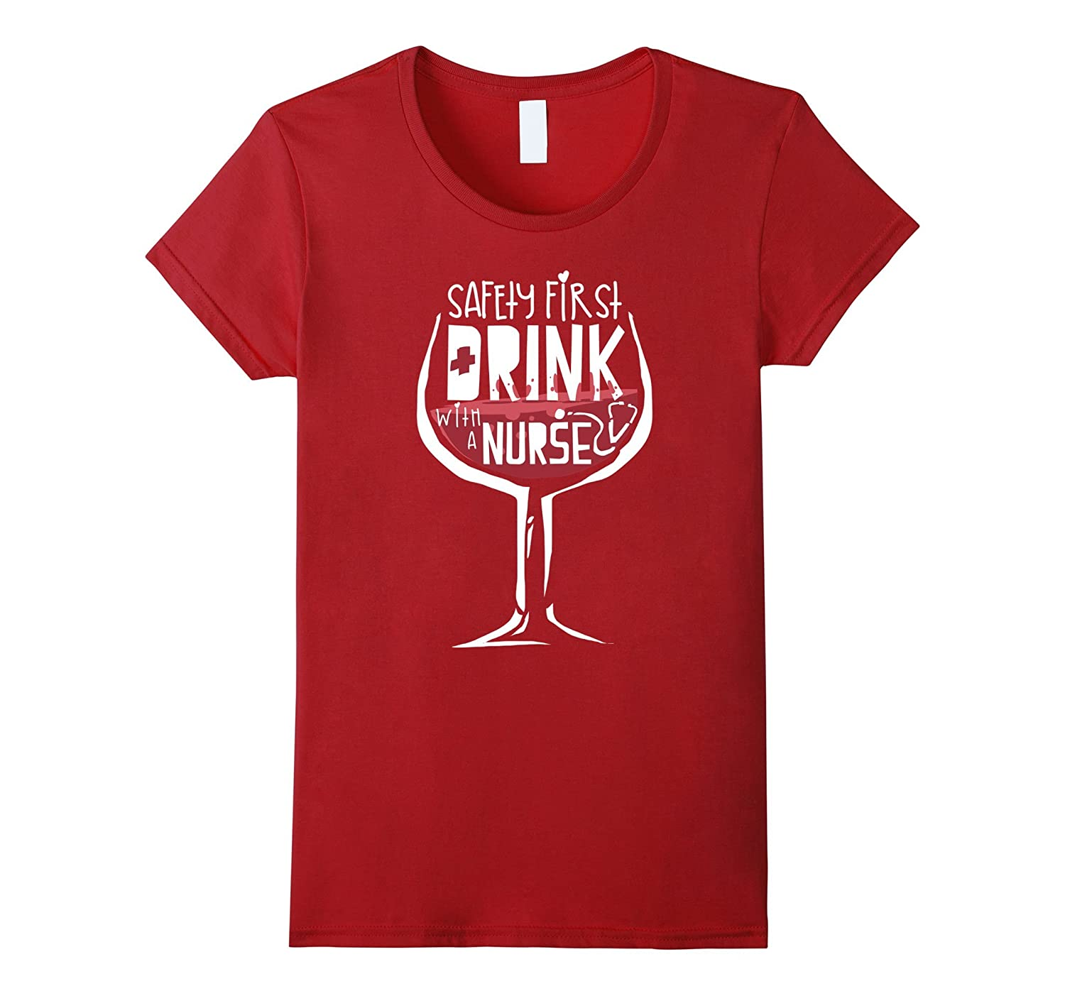 Nurse,Safety First Drink With A Nurse Funny Nurses Gift Tee-Teevkd