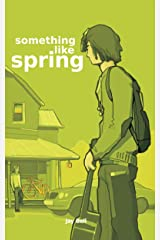 Something Like Spring (Something Like... Book 4) Kindle Edition