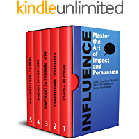 Influence: Master the Art of Impact & Persuasion (Influence, Persuasion, NLP, Analyze People (5 Book Bundle) 1)