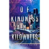 Of Kindness and Kilowatts (Nothing is Promised Book 3)