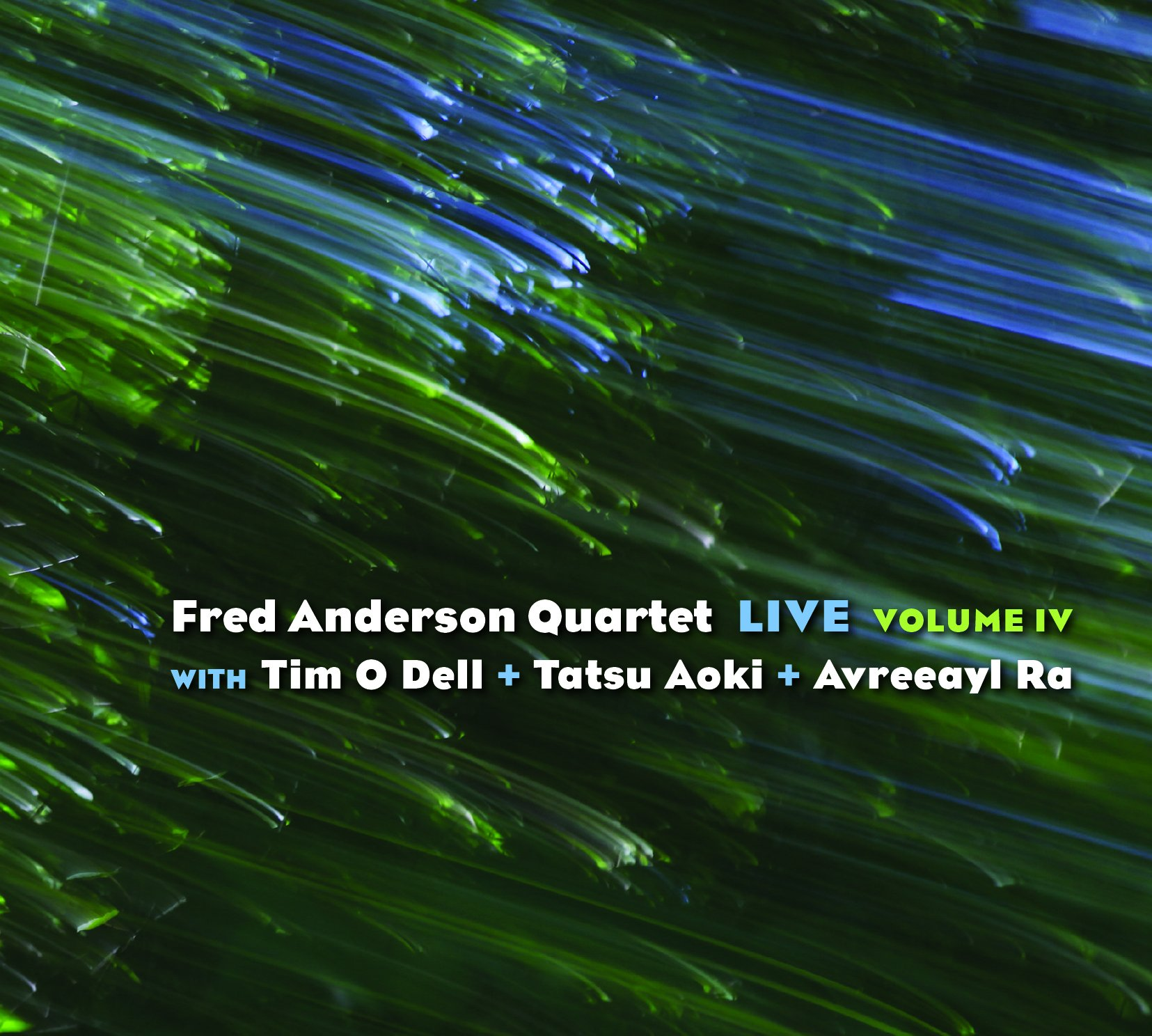 Fred Anderson Quartet Live Volume IV by Asian Improv Records Inc.