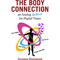 THE BODY CONNECTION: an Analog ReBoot for Digital Times (Health & Fitness)